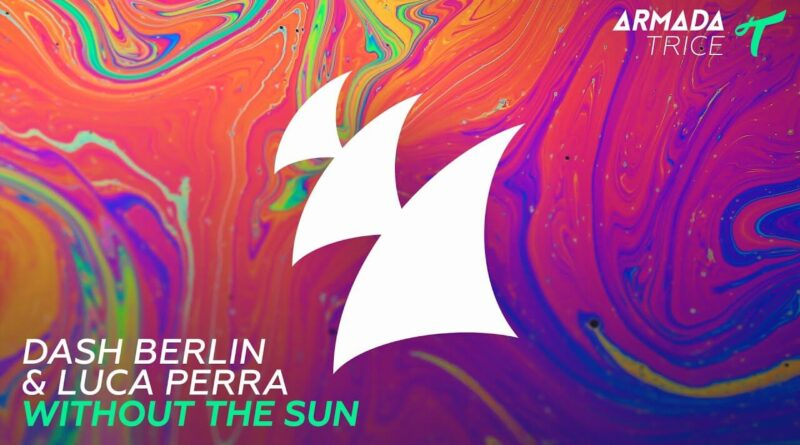 แปลเพลง Without The Sun - Dash Berlin & Luca Perra